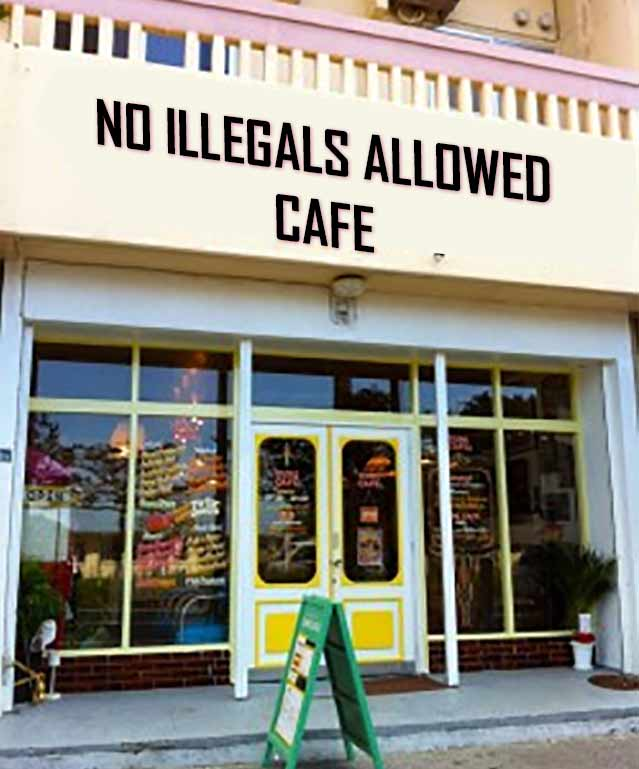 no-illegals-allowed-cafe